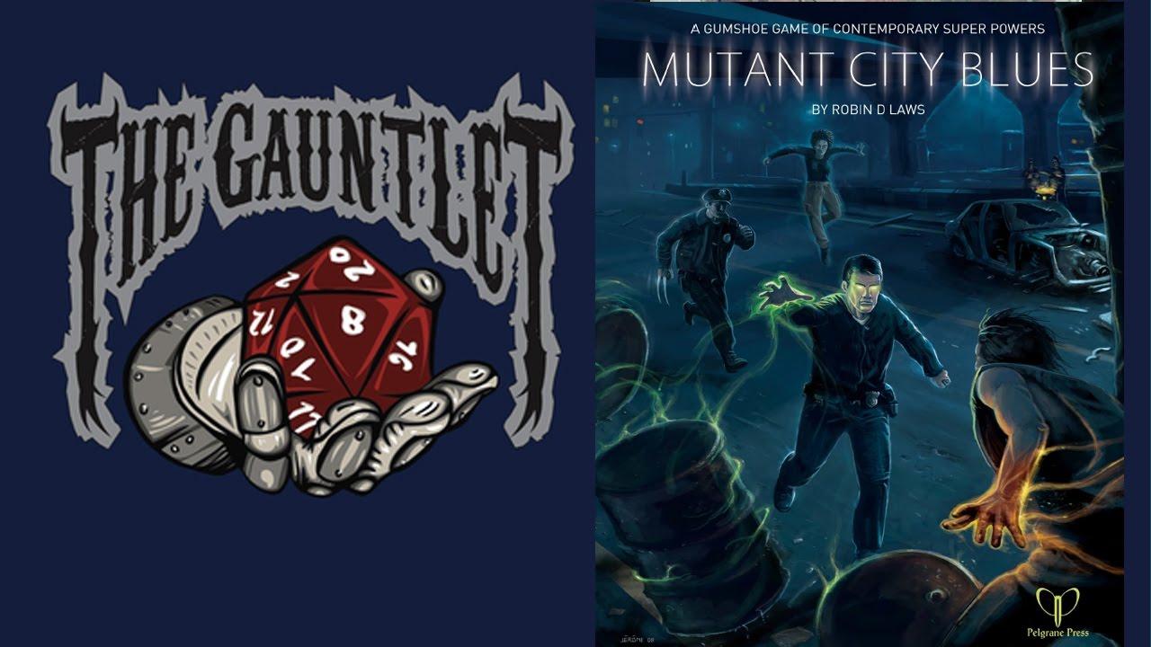 Gauntlet TGIT: Mutant City Blues (1 of 2)