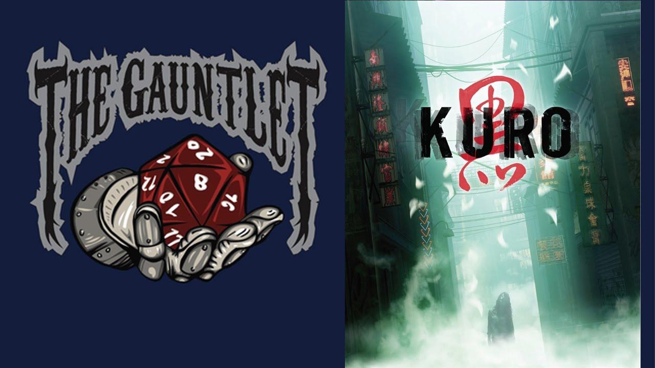 Gauntlet TGIT: Kuro (1 of 2)