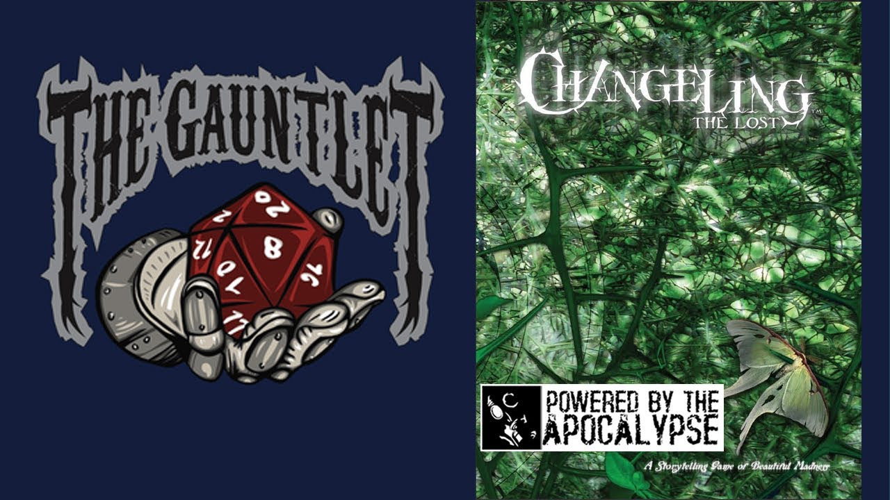 Gauntlet Sunday: Changeling the Lost PbtA (1 of 4)
