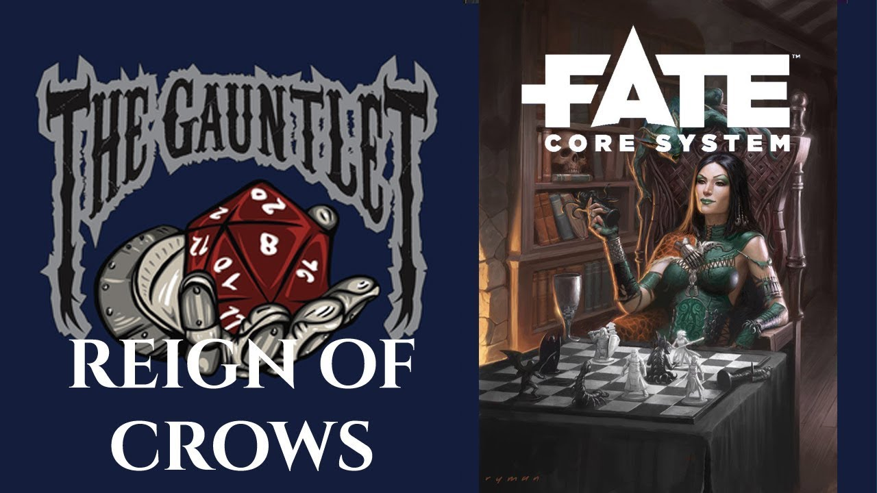 Gauntlet Sunday: Reign of Crows: Fate RPG (1 of 4)