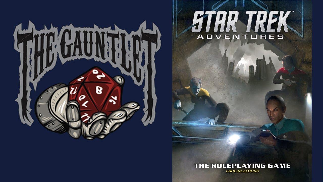 Gauntlet Hangouts: Star Trek Adventures (2 of 3)