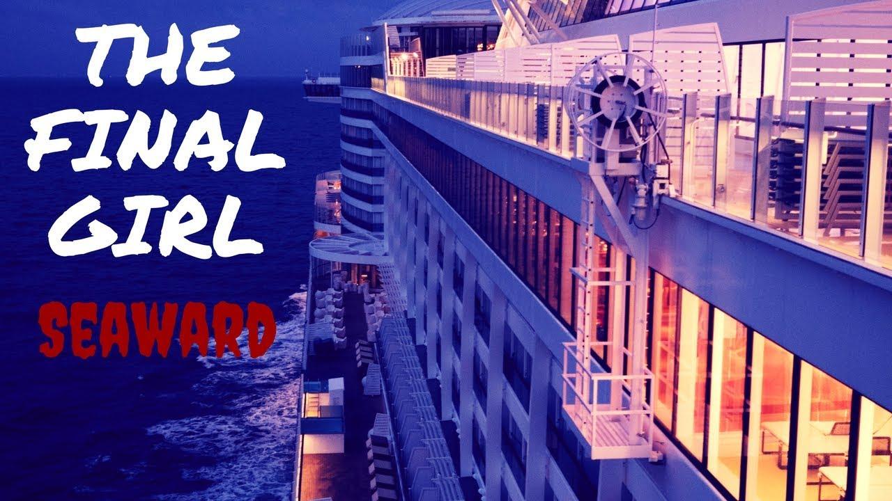 The Final Girl:  Seaward