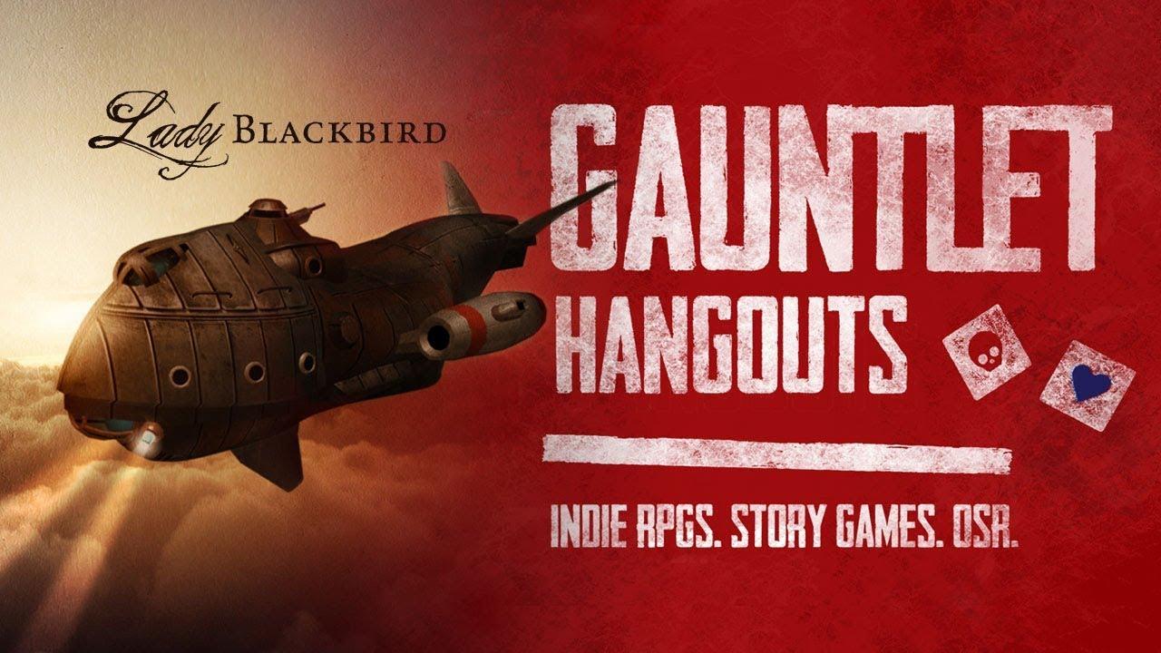 Lady Blackbird - Gauntlet Hangouts