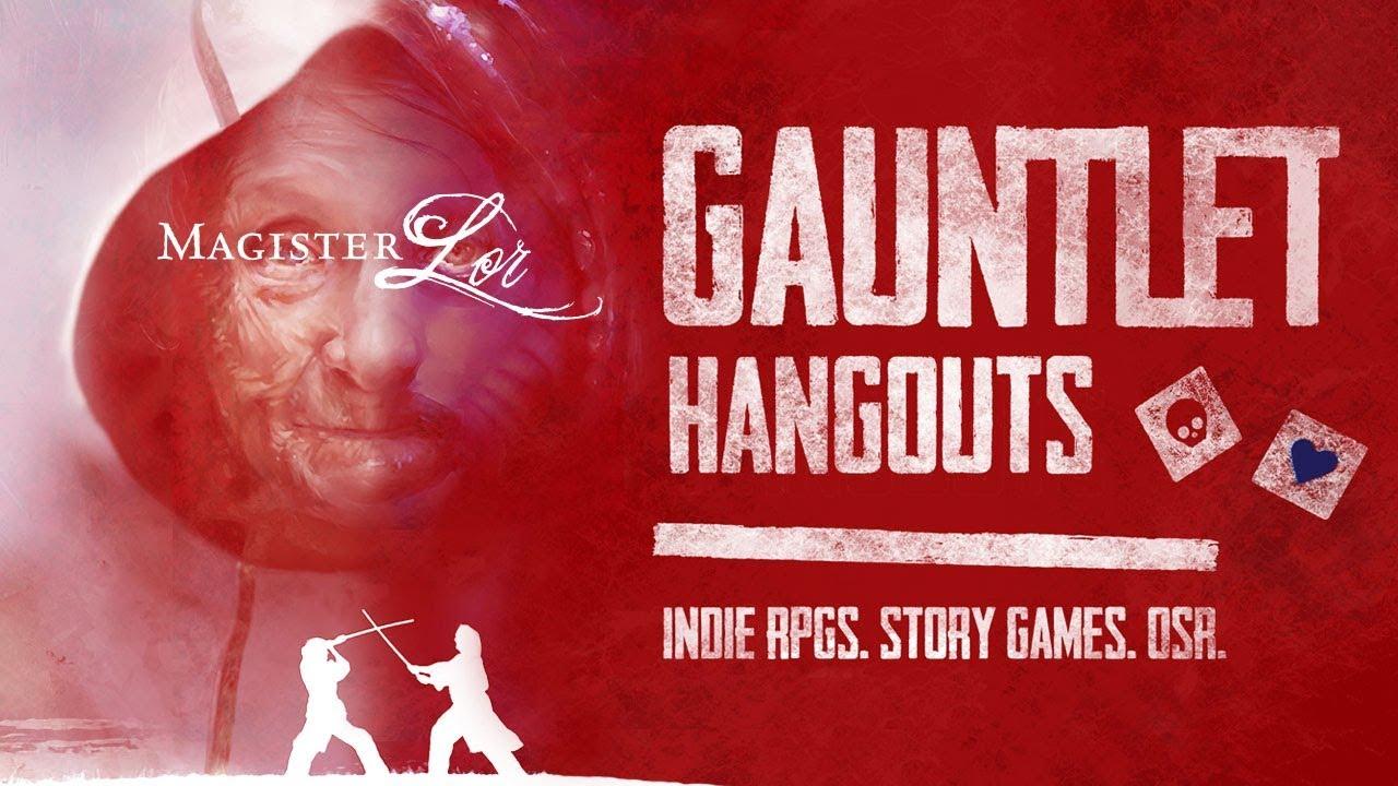 Magister Lor - Gauntlet Hangouts