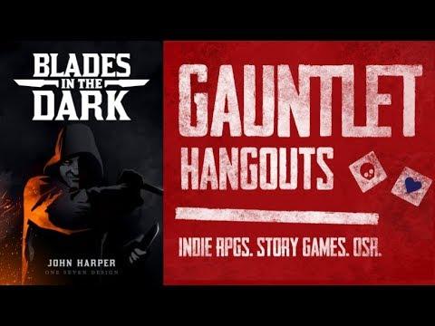 Gauntlet Hangouts: Blades in the Dark (Whitethorn Manor 1.1)