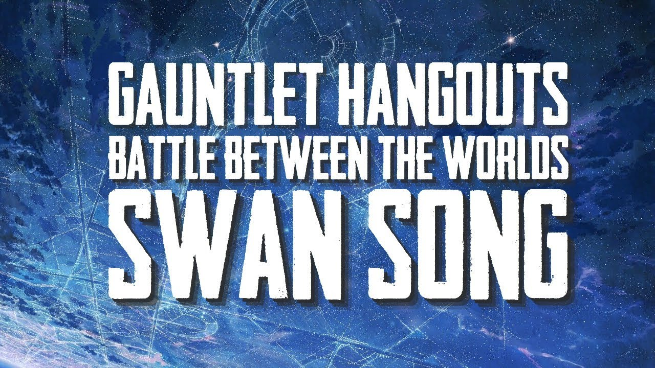 Battle Between the Worlds: Swan Song (Session 1 of 2)