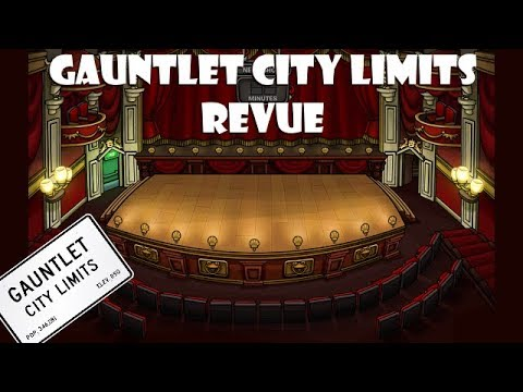 Gauntlet City Limits Revue, pt. 1
