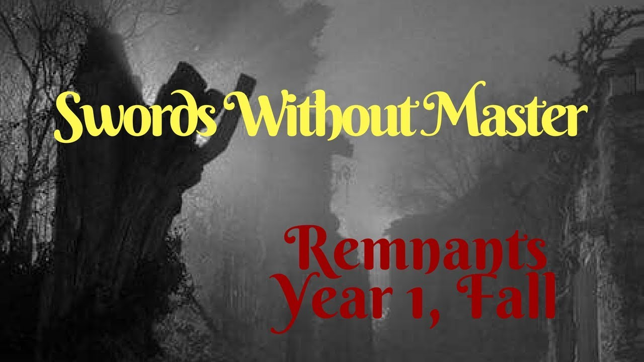 Swords Without Master - Remnants: Year 1, Fall