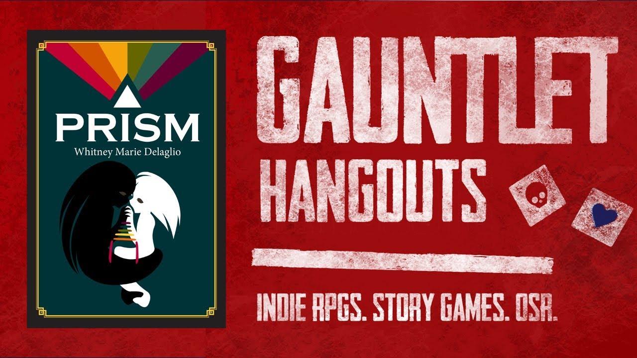 Prism: Gauntlet Hangouts