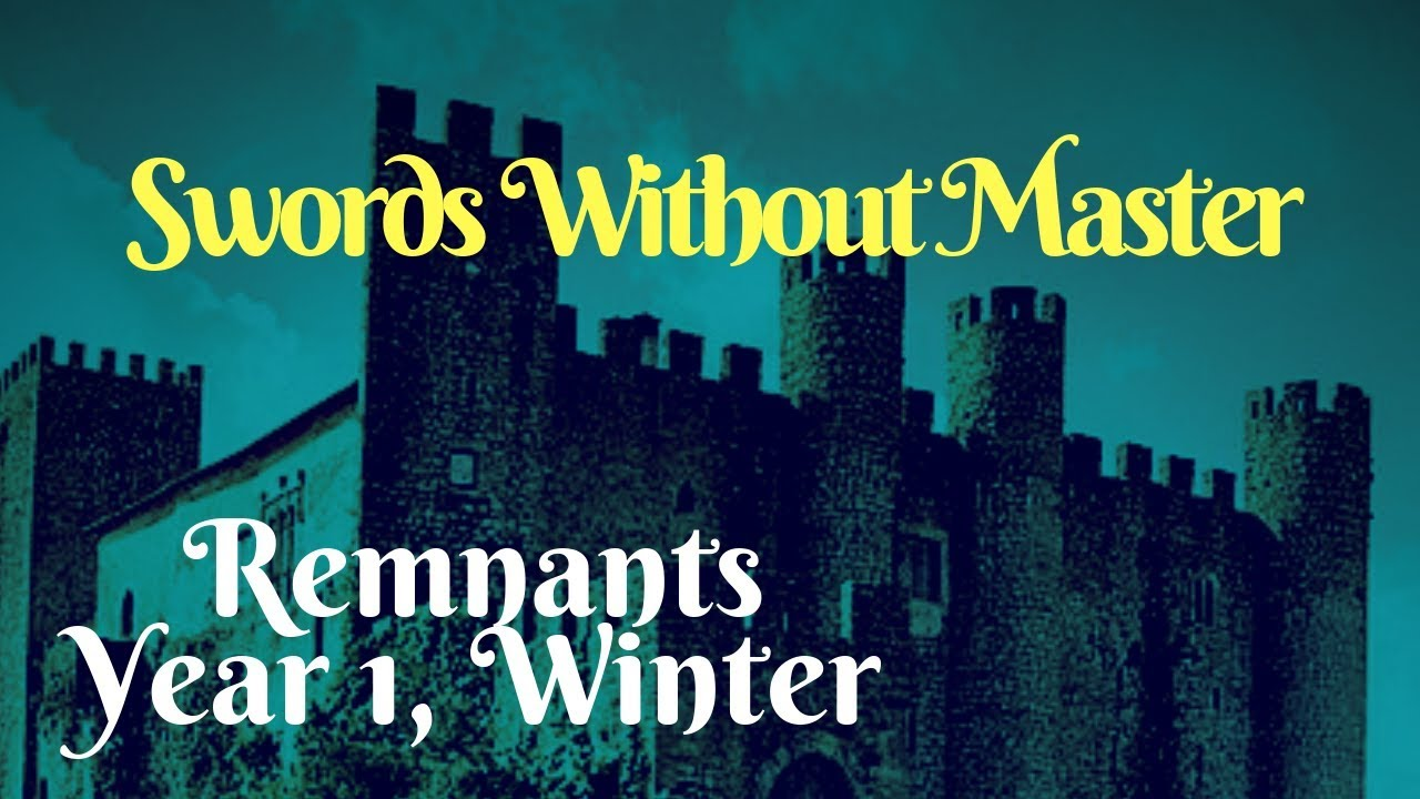Swords Without Master - Remnants: Year 1, Winter