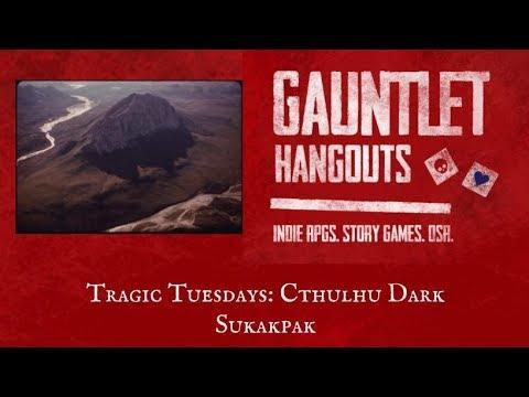Tragic Tuesdays: Cthulhu Dark - Sukakpak