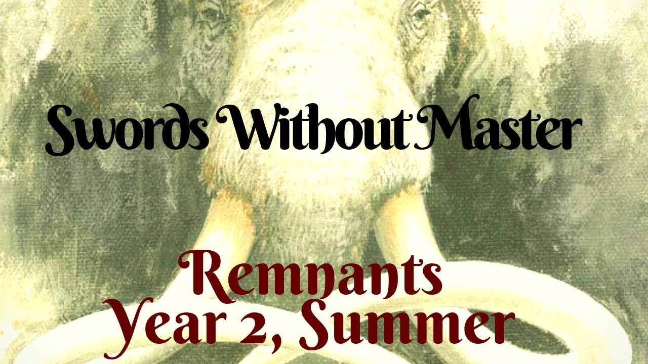 Swords Without Master - Remnants: Year 2, Summer