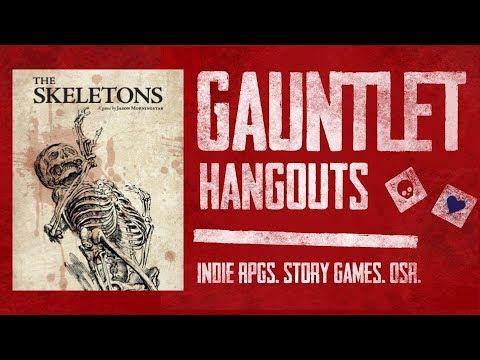 The Skeletons - Gauntlet Hangouts