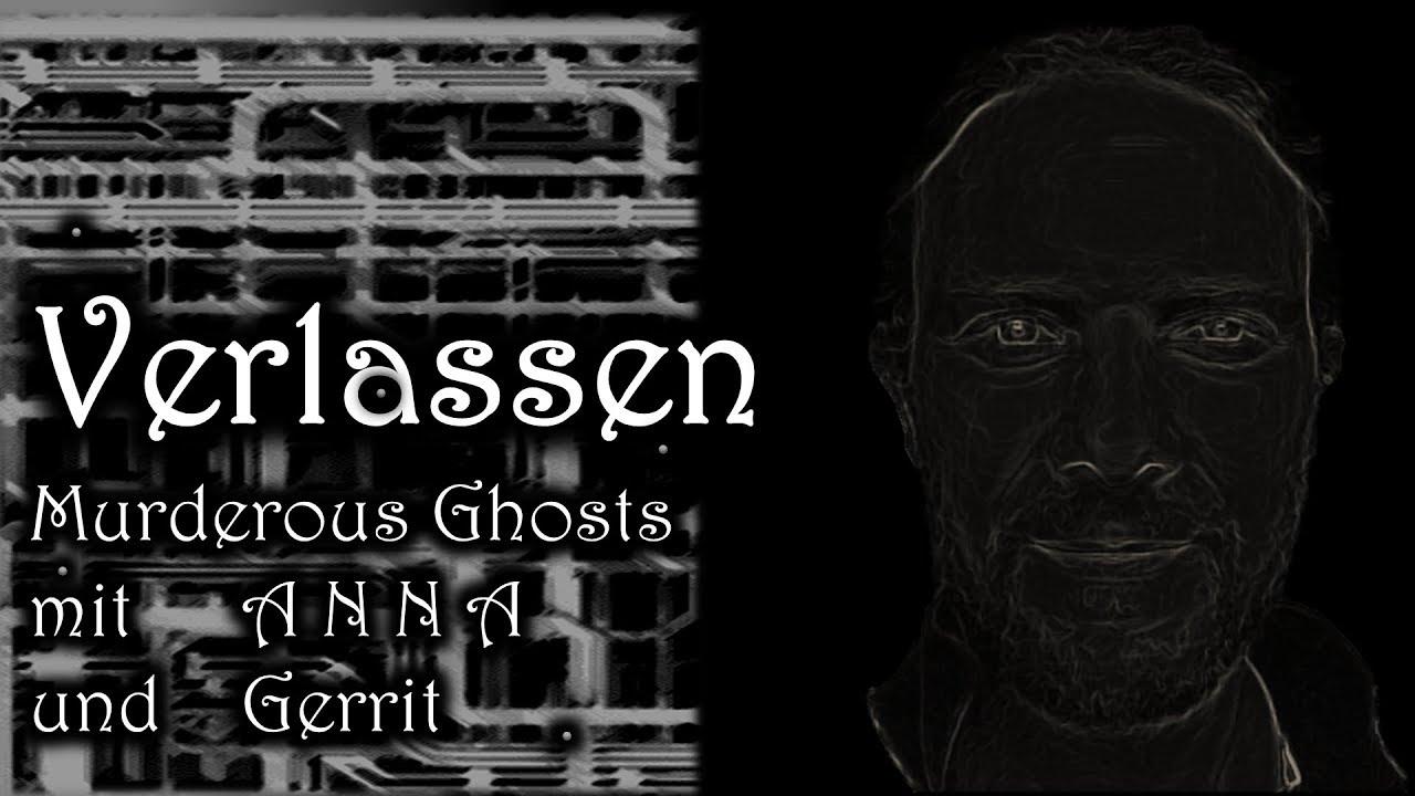 [German] Verlassen - Murderous Ghosts mit A N N A und Gerrit