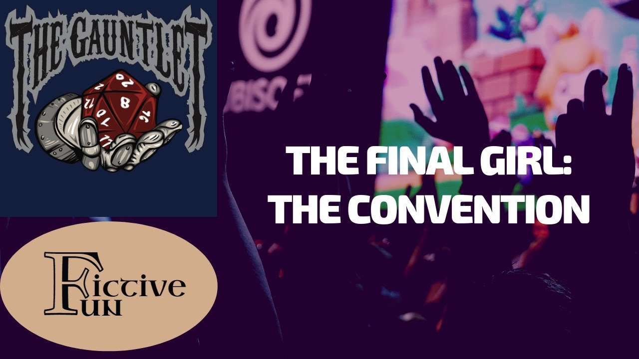 The Final Girl:  The Convention