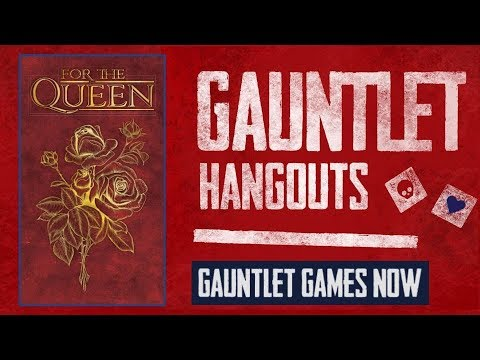 For the Queen on Gauntlet Games Now (Nov 23, 2018; slot 0)