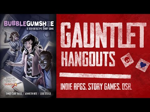 Gauntlet Hangouts: Bubblegumshoe (1/2)