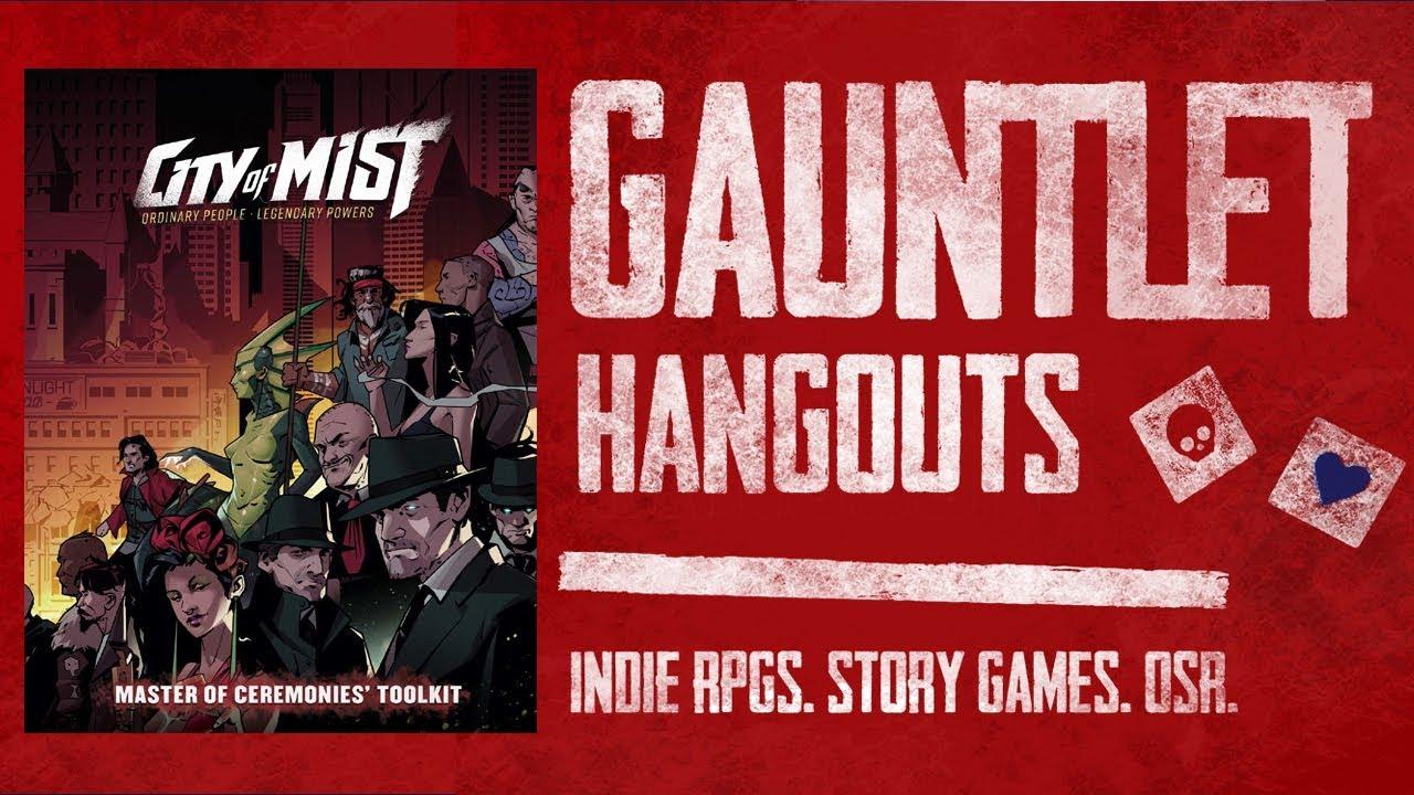 City of Mist: Gauntlet TGIT (1 of 4)