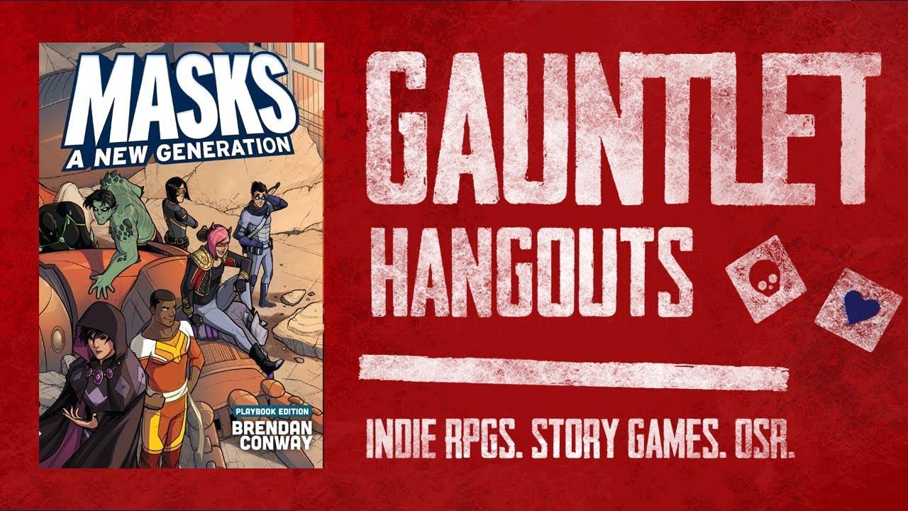Masks: A New Generation: Gauntlet Quarterly S2