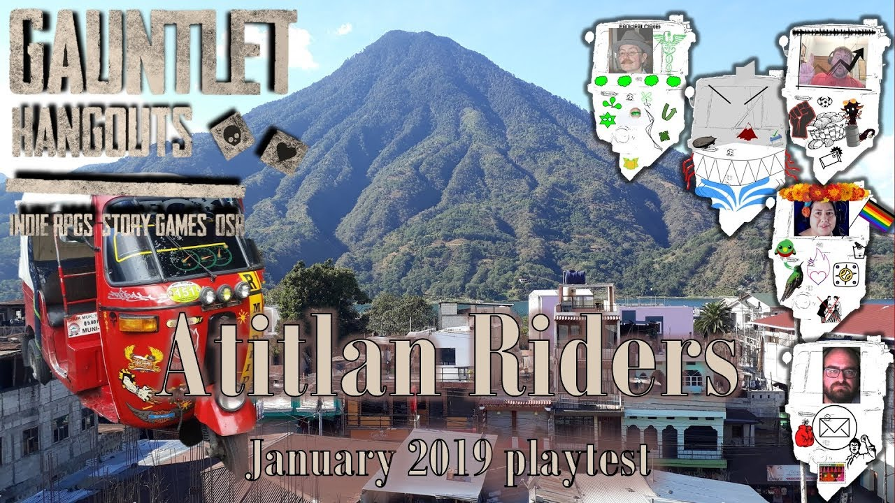 Atitlan Riders January Playtest 2/3