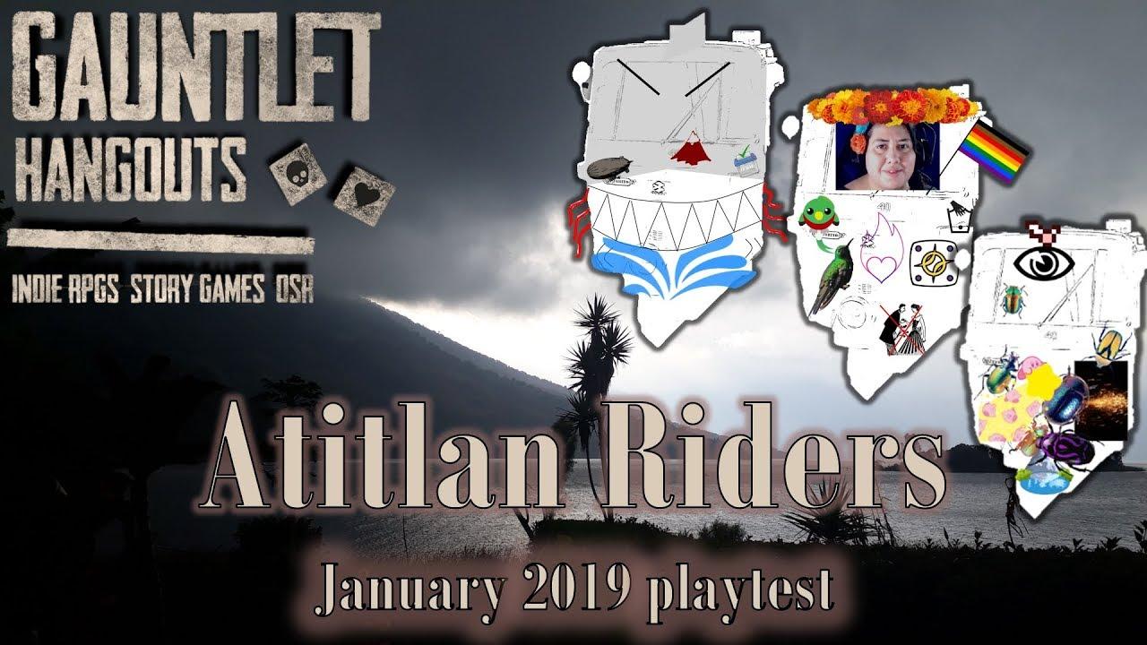 Atitlan Riders January Playtest 3/3