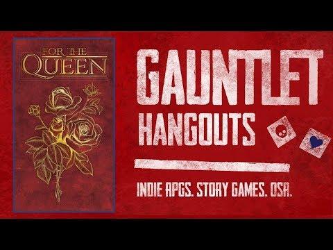 For the Queen on Gauntlet Hangouts (2019.01.22)
