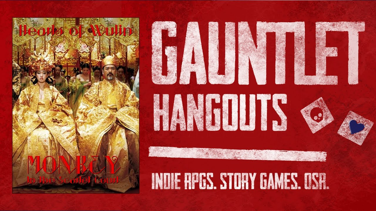 Hearts of Wulin:  Monkey in the Scarlet Court (Session 1 of 4)