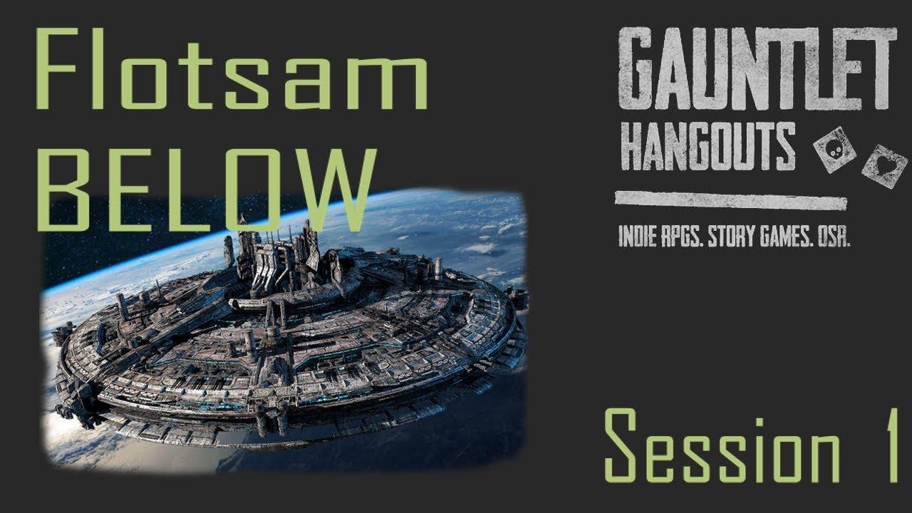 Flotsam: Below (Session 1)