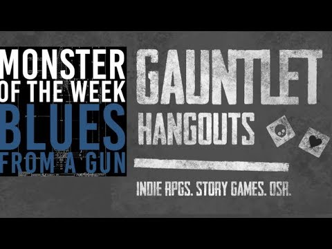 Monster of the Week: Blues From a Gun (3/3)
