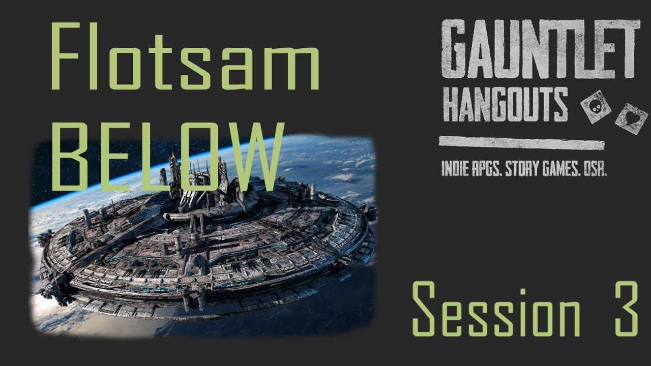 Flotsam: Below (Session 3)