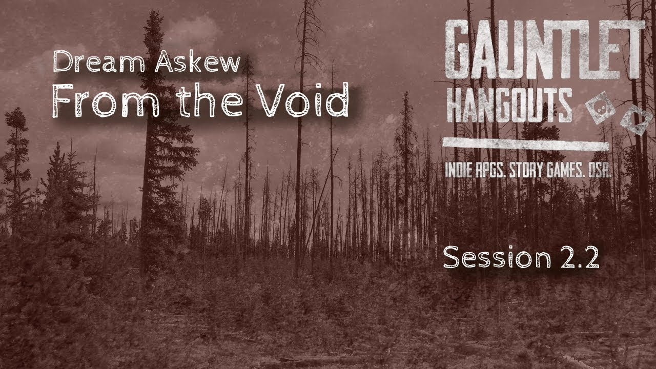 Dream Askew: From the Void, 2.2