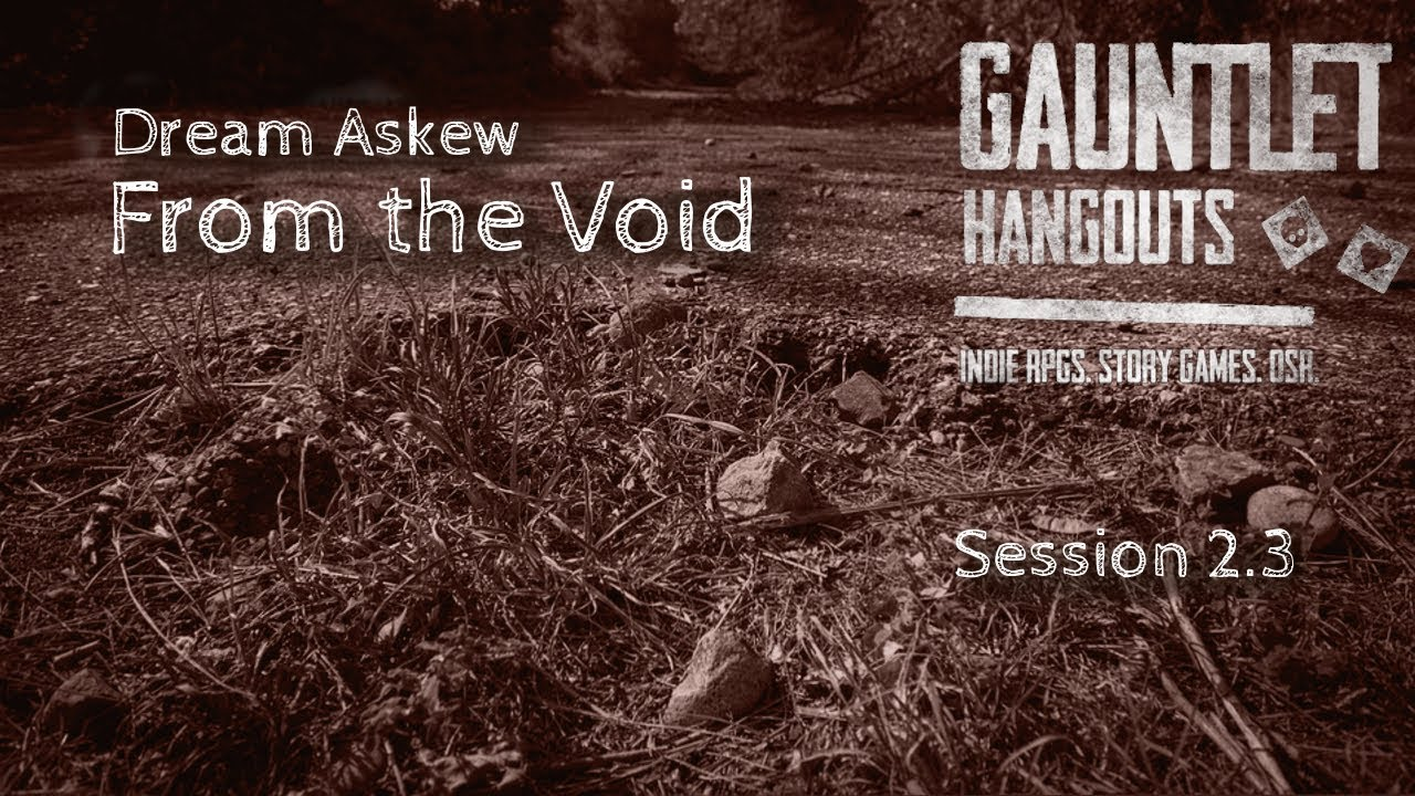 Dream Askew: From the Void 2.3