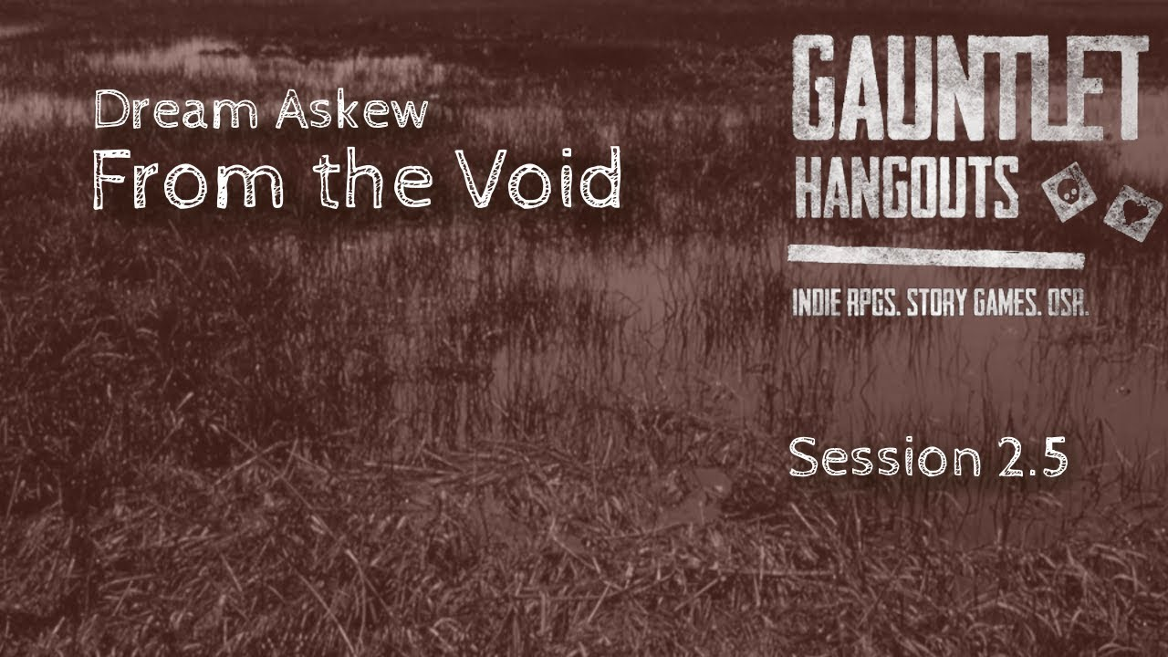 Dream Askew: From the Void 2.5