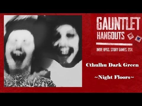 Cthulhu Dark Green: M - Cell Operations (2/2): Night Floors