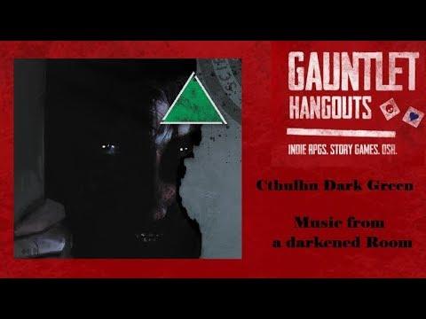 Cthulhu Dark Green: Music from a darkened Room (1/2)