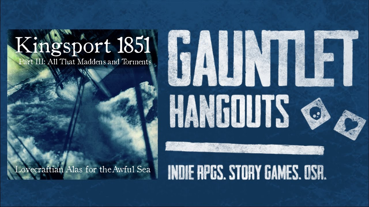 Alas for the Awful Sea: Kingsport 1851, Part III (2 of 4)