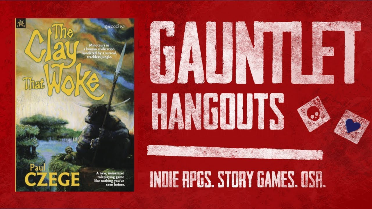 Gauntlet Hangouts: The Clay That Woke: Rise session 1