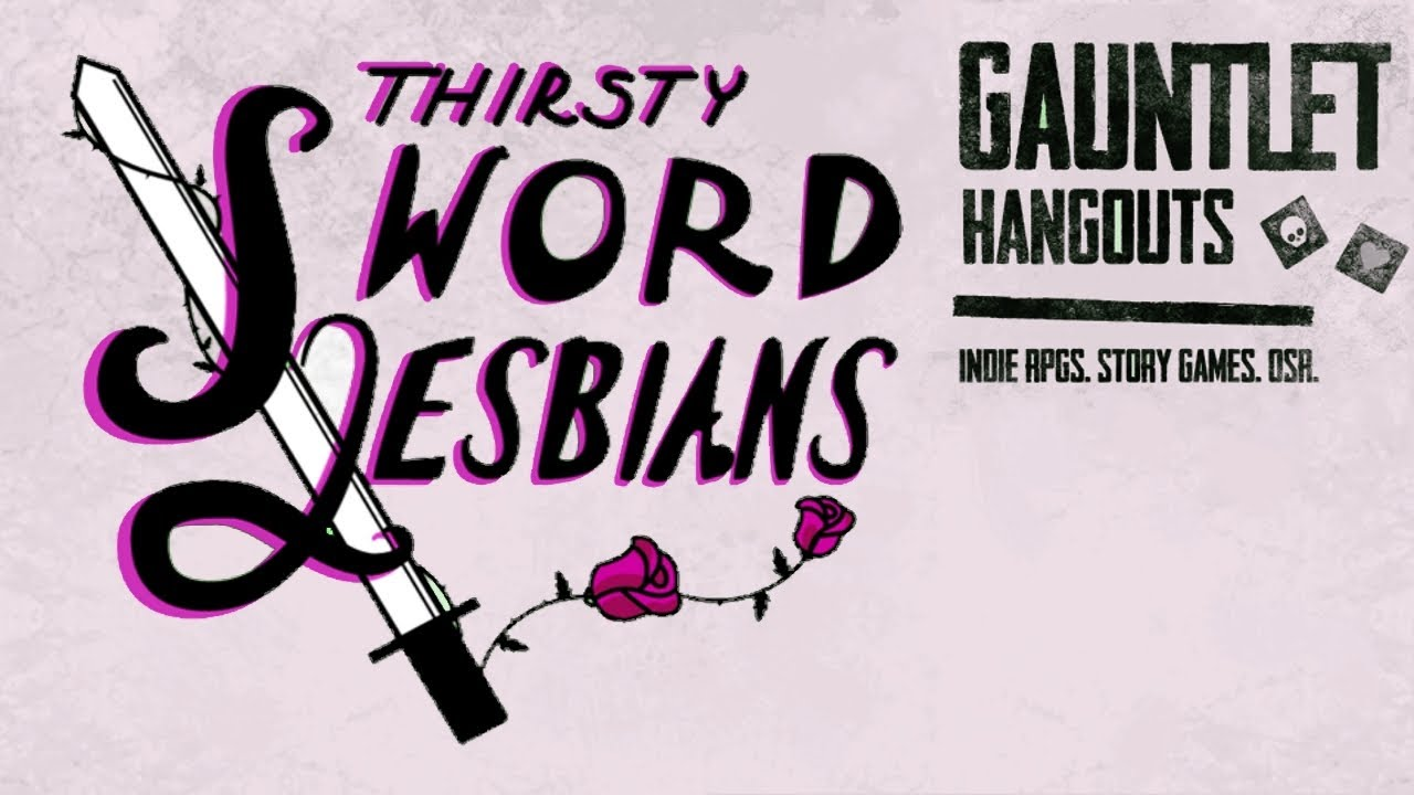 Thirsty Sword Lesbians, Session 1