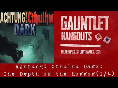 Achtung! Cthulhu Dark: The Depth of the Horror (1/4)