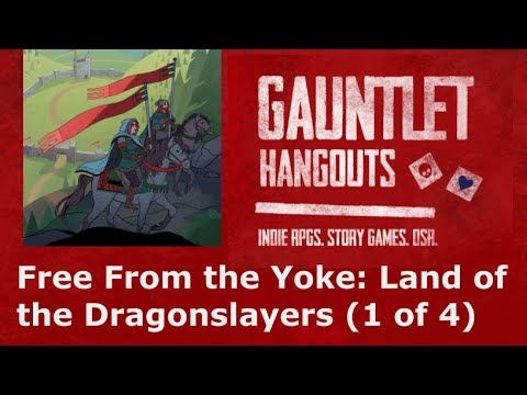 Free From The Yoke: Land of the Dragonslayers (1 of 4)