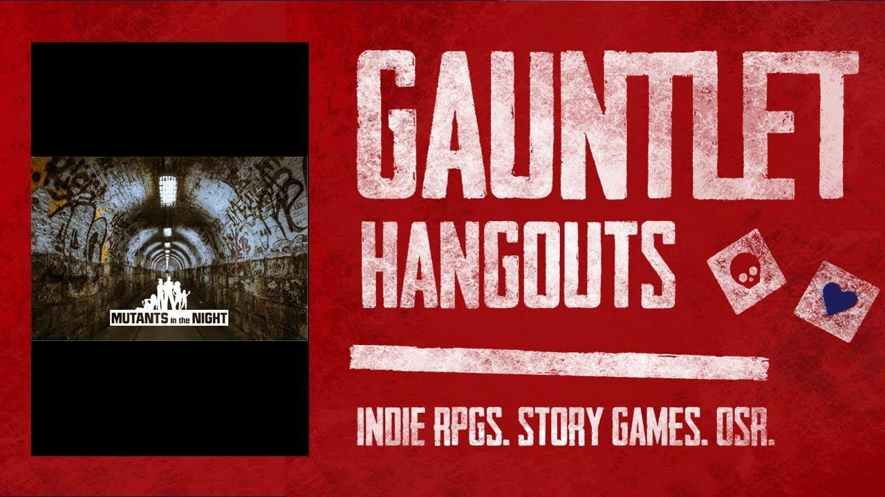 Mutants in the Night: Gauntlet TGIT (1 of 4)