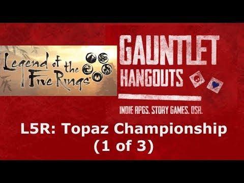 L5R - Topaz Championship (1 of 3)
