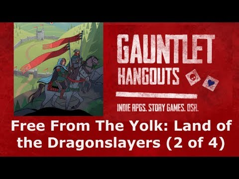 Free From The Yolk: Land of the Dragonslayers (2 of 4)