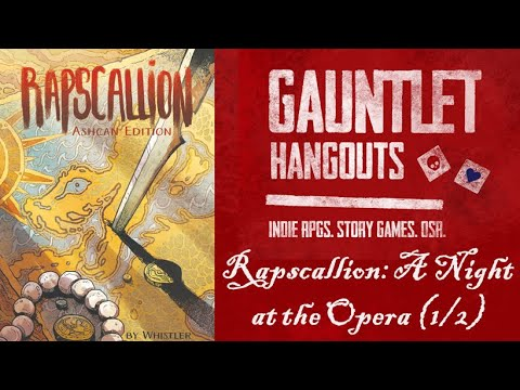 Rapscallion: A Night at the Opera (1/2)