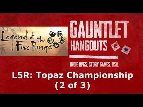 L5R - Topaz Championship (2 of 3)