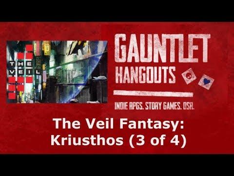 The Veil Fantasy: Kriusthos (3 of 4)