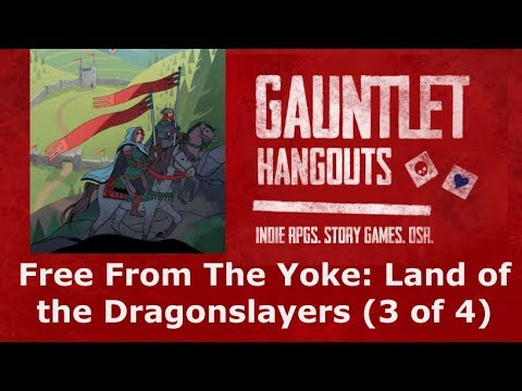 Free From The Yoke: Land of the Dragonslayers (3 of 4)