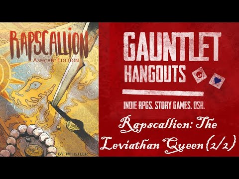 Rapscallion: The Leviathan Queen (2/2)