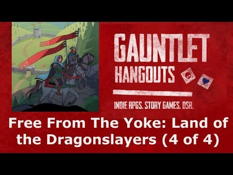 Free From The Yoke: Land of the Dragonslayers (4 of 4)