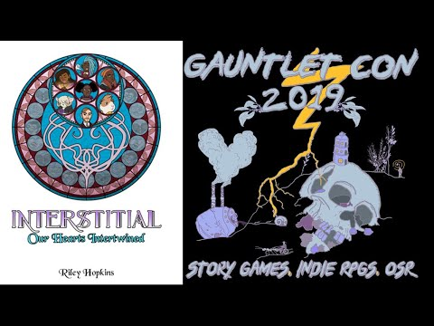 Interstitial: Our Hearts Intertwined (Gauntlet Con 2019)